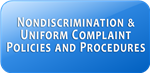link to Nondiscrimination and Uniform Complaint policies and procedures