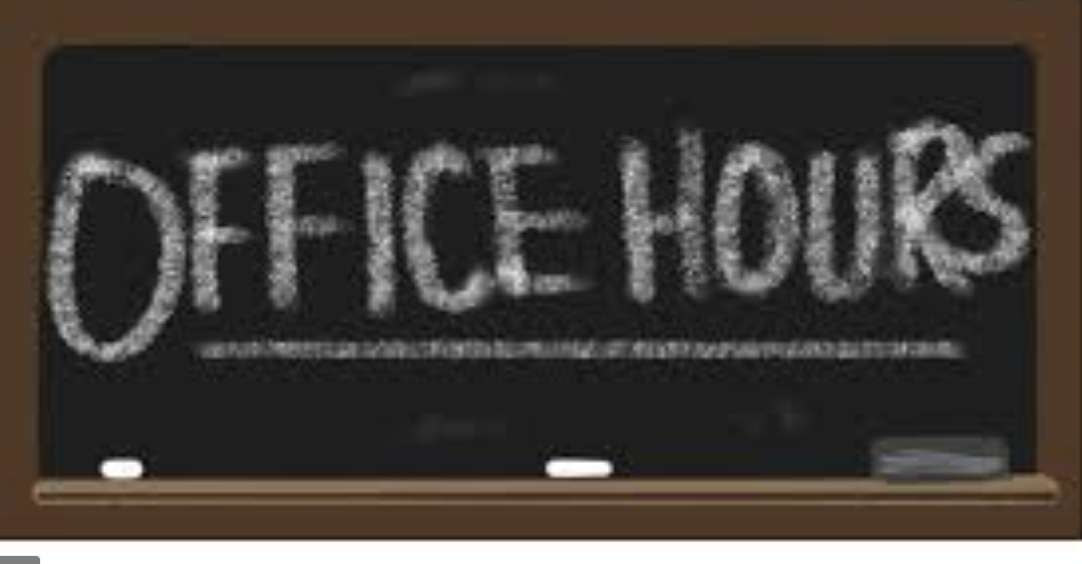 Office Hours Start Monday August 24